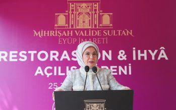 Emine Erdoğan, Mihrişah Valide Sultan Eyüp İmareti Restorasyonu Açılış Töreni'ne katıldı