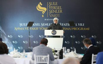 Emine Erdoğan, Şule Yüksel Şenler'in Vefatının 1. Yılı Anma ve Vakıf Yönetimi Tanışma Programı'na katıldı