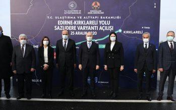 Edirne-Kırklareli Yolu Sazlıdere Varyantı'nın açılışı gerçekleşti
