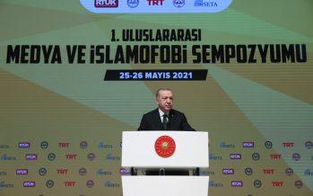 """Cumhurbaşkanı Erdoğan, """"Dünyanın pek çok yerinde İslam düşmanlığı hastalığı, tıpkı kanser hücresi gibi hızla yayılmaktadır"""""""