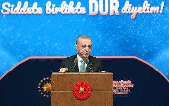 """Cumhurbaşkanı Erdoğan,""""Kadına yönelik şiddetle mücadele, ancak toplumun tamamının iştirakiyle ve samimi katkısıyla başarıya ulaşabilir"""""""